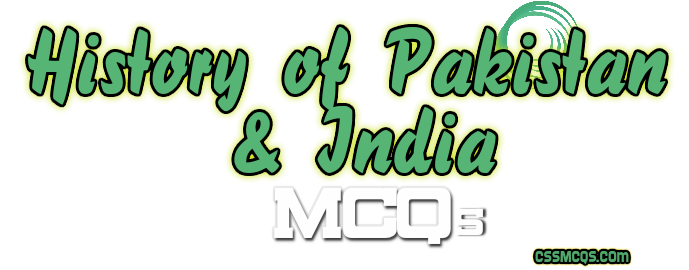 History of Pakistan & India MCQs by CSSMCQs Banner
